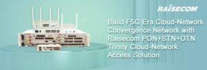 Получено решение Raisecom по конвергенции облака и сети из заявки на закупку China Telecom A8C и IPRAN CPE